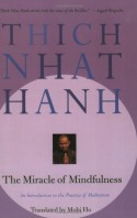 The Miracle of Mindfulness: An Introduction to the Practice of Meditation - Thích Nhất Hạnh
