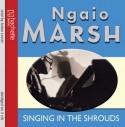 Singing in the Shrouds - Nagaio Marsh, Anton Lesser, Nagaio Marsh