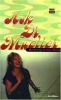 Ask Dr. Mueller: The Writings of Cookie Mueller - Cookie Mueller, Amy Scholder, John K. Waters