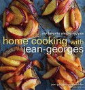 Home Cooking with Jean-Georges: My Favorite Simple Recipes - Jean-Georges Vongerichten, Genevieve Ko