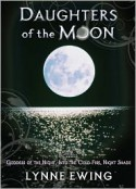 Daughters of the Moon, Volume 2 - Lynne Ewing