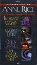 The Complete Vampire Chronicles (Vampire Chronicles, #1-#4) - Anne Rice