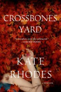 Crossbones Yard: A Thriller - Kate Rhodes