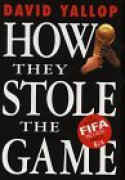 How They Stole the Game - David A. Yallop