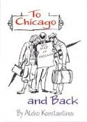 To Chicago and Back - Алеко Константинов