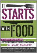 It Starts with Food: Discover the Whole30 and Change Your Life in Unexpected Ways - Dallas Hartwig, Melissa Hartwig
