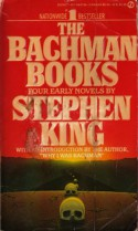 The Bachman Books: Four Early Novels by Stephen King - Stephen King, Richard Bachman