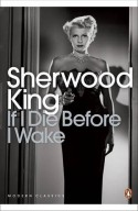 If I Die Before I Wake (Penguin Modern Classics) - Sherwood King