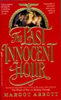 The Last Innocent Hour - Margot Abbott