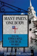 Many Parts, One Body: How the Episcopal Church Works - James Dator, Jan Nunley