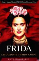 Frida: A Biography of Frida Kahlo - Hayden Herrera