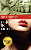 Death in Mexico - Rick Skwiot