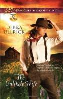 The Unlikely Wife - Debra Ullrick