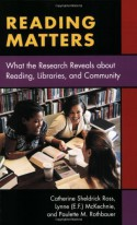 Reading Matters: What the Research Reveals about Reading, Libraries, and Community - Catherine Sheldrick Ross