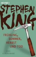 Frühling, Sommer, Herbst und Tod. Vier Kurzromane - Stephen King