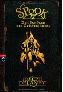 Spook: Der Schüler des Geisterjägers (The Last Apprentice / Wardstone Chronicles #1) - Joseph Delaney