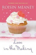 Love in the Making - Roisin Meaney