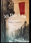 All That I Am - Anna Funder