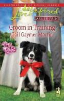 Groom in Training - Gail Gaymer Martin