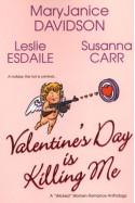 Valentine's Day Is Killing Me - MaryJanice Davidson;Leslie Esdaile;Susanna Carr
