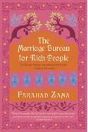 The Marriage Bureau for Rich People - Farahad Zama