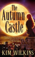 The Autumn Castle - Kim Wilkins