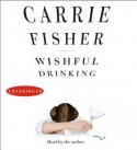 Wishful Drinking (Audio) - Carrie Fisher
