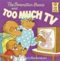 The Berenstain Bears and Too Much TV - Stan Berenstain, Jan Berenstain