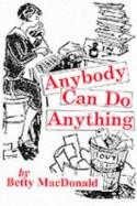 Anybody Can Do Anything - Betty MacDonald