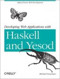Developing Web Applications with Haskell and Yesod - Michael Snoyman