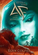 Artemis Fowl: The Opal Deception - Eoin Colfer