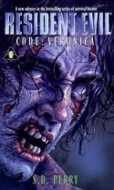 Resident Evil: Code Veronica - S. D. Perry