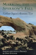 Marking the Sparrow's Fall: Wallace Stegner's American West (A John Macrae Book) - Wallace Stegner, Page Stegner