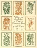 Folklore and Symbolism of Flowers, Plants and Trees - Ernst Lehner, Johanna Lehner