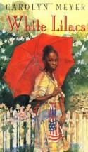 White Lilacs - Carolyn Meyer
