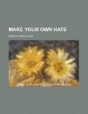 Make Your Own Hats - Gene Allen Martin
