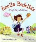 Amelia Bedelia's First Day of School - Herman Parish, Lynne Avril