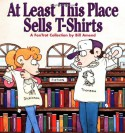 At Least This Place Sells T-Shirts: A FoxTrot Collection - Bill Amend