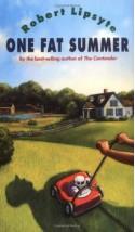 One Fat Summer (Ursula Nordstrom Book) - Robert Lipsyte