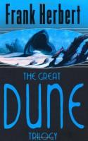 The Great Dune Trilogy - Frank Herbert