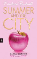 Summer and the City - Carries Leben vor Sex and the City (The Carrie Diaries #2) - Candace Bushnell, Anja Galic, Katarina Ganslandt