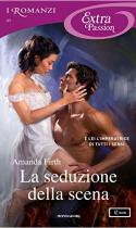 La seduzione della scena - Amanda Firth