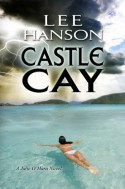 Castle Cay (Julie O'Hara Mystery Series) - Lee Hanson