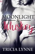 Moonlight & Whiskey - Tricia Lynne