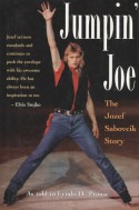 Jumpin' Joe: The Jozef Sabovcik Story - Jozef Sabovcik, Lynda D. Prouse