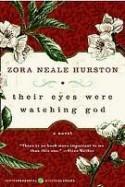 Their Eyes Were Watching God - Zora Neale Hurston