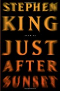 Just After Sunset: Stories - Stephen King