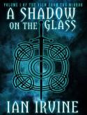 A Shadow on the Glass - Ian Irvine