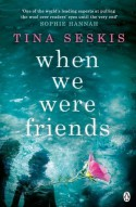 When We Were Friends - Tina Seskis