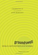 Groundswell: Winning in a World Transformed by Social Technologies - Charlene Li, Josh Bernoff
